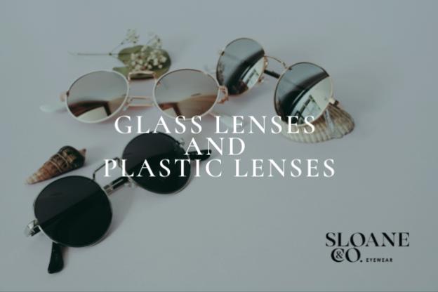 GLASS LENSES AND PLASTIC LENSES